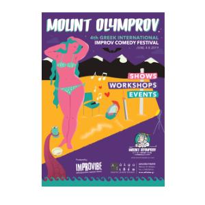 Mount Olymprov:  Το 4ο διεθνές φεστιβάλ αυτοσχεδιαστικού θεάτρου Improv Comedy Theater μια παραγωγή της ImproVIBE στο Θέατρο ΑΛΦΑ.ΙΔΕΑ από 4 - 8 Ιουνίου 2019.