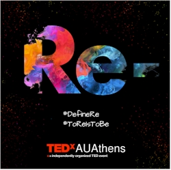 TEDxAUAthens - Ανακάλυψε το δικό σου «Re-»